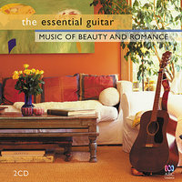 The Essential Guitar: Music of Beauty and Romance — Robert Plant, Jimmy Page, Francisco Tárrega, Fernando Sor, Gaspar Sanz