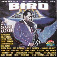 "Inspired By The Motion Picture ""Bird"" — Charlie Parker"