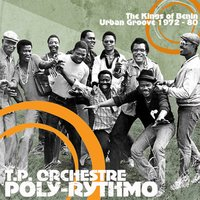 The Kings of Benin Urban Groove 1972 - 80 — T. P. Orchestre Poly-Rythmo
