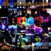 One Life Anthem 2015 — Night Style Exotic