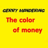 The Color of Money — Gerry Mandering
