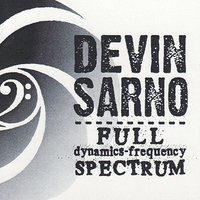 Full dynamics-frequency Spectrum — Nels Cline, Bobb Bruno, Joseph Hammer, Devin Sarno, Vincent Gallo