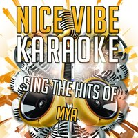 Sing the Hits of to Mya — Nice Vibe