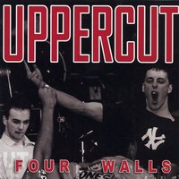 Four Walls — Uppercut