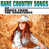 Rare Country Songs (32 Songs from the Goodtimes) — сборник