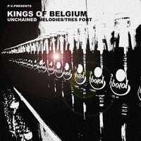 Unchained Melodies / Très fort — Kings of Belgium