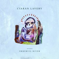 Okkervil River / This Conversation — Ciaran Lavery
