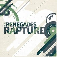 Rapture — The Renegades