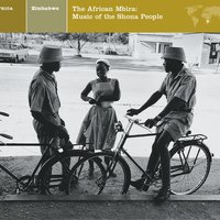 ZIMBABWE The African Mbira: Music of the Shona People — ZIMBABWE The African Mbira: Music of the Shona People