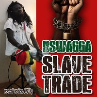 Slave Trade — N'Swagga, Nfly