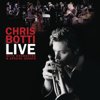 Live With Orchestra And Special Guests — Chris Botti