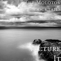 Picture It — The Molotov Cocktails