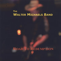 Road to Redemption — The Walter Michaels Band