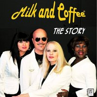 The Story — Milk And Coffee