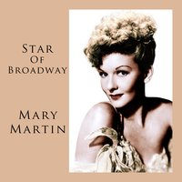 Star Of Broadway — Mary Martin