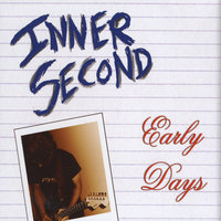 Early Days — Inner Second