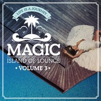Magic Island Of Lounge Vol.3 — сборник