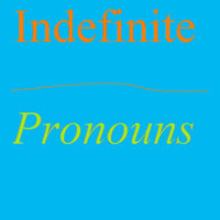 Indefinite Pronouns — Not Again
