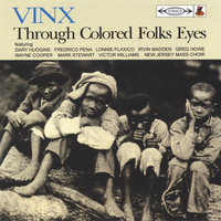 Through Colored Folks Eyes — Vinx