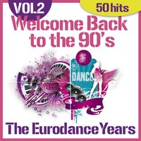 Welcome Back to the 90's - the Eurodance Years, Vol. 2 — The Dance Music Makers