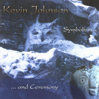 Symbolism and Ceremony — Kevin Johnson