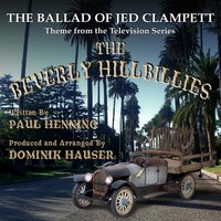 The Beverly Hillbillies: The Ballad of Jed Clampett - Theme from the Classic TV Series by Paul Henning — Dominik Hauser