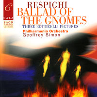 Respighi: Ballad of the Gnomes, Three Botticelli Pictures, Suite in G major, et al. — Geoffrey Simon, Отторино Респиги