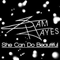 She Can Do Beautiful — Sam Hayes