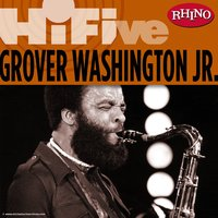 Rhino Hi-Five: Grover Washington Jr. — Grover Washington, Jr.