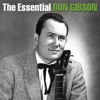 The Essential Don Gibson — Don Gibson