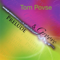 Prelude and Groove — Tom Povse