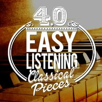 40 Easy Listening Classical Pieces — Beethoven Consort, Easy Listening Piano, Classical Music Radio, Beethoven Consort|Classical Music Radio|Easy Listening Piano