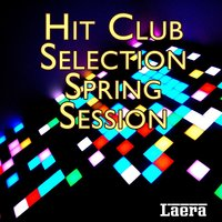 Hit Club Selection Spring Session — сборник