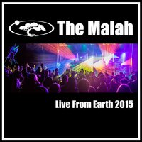 Live from Earth 2015 — The Malah