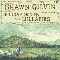 Holiday Songs And Lullabies — Shawn Colvin, Иоганнес Брамс, Франц Грубер