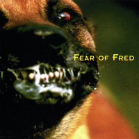 Fear of Fred — Fear of Fred