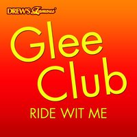 Glee Club: Ride Wit Me — The Hit Crew