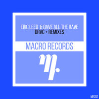 DRVC — Eric Leed, Dave All The Rave