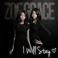 I Will Stay — Zoe Grace