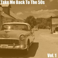 Take Me Back to the 50s, Vol. 1 — сборник