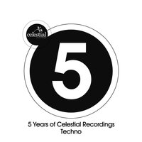5 Years of Celestial Recordings Techno — сборник