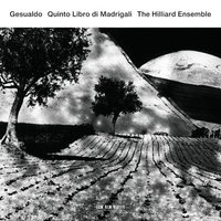 Gesualdo: Quinto libro di Madrigali — Джезуальдо да Веноза, Hilliard Ensemble, The Ensemble Hilliard
