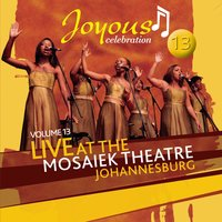 Joyous Celebration 13: Live At The Mosaeik Theatre JHB — Joyous Celebration