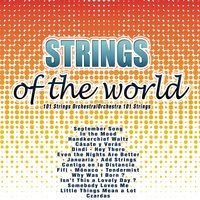 Strings of the World — 101 Strings Orchestra