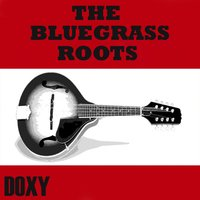 The Bluegrass Roots — сборник