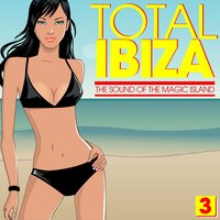 Total IBIZA - The Sound of the Magic Island, Vol. 3 — сборник