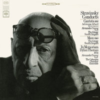 Stravinsky Conducts Cantata, Mass, In Memoriam Dylan Thomas and Other Works — Игорь Фёдорович Стравинский