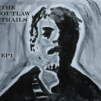 EP 1 — The Outlaw Trails