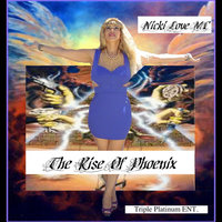 The Rise of Phoenix — Nicki Love MC