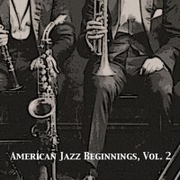 American Jazz Beginnings, Vol. 2 — сборник